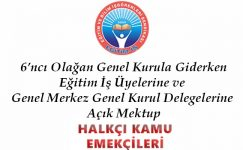 Eğitim İş Üyelerine ve Genel Merkez Genel Kurul Delegelerine Açık Mektup